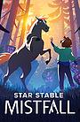 Серіал «Star Stable: Mistfall» (2021 – ...)