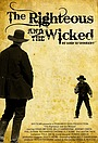 Фільм «The Righteous and the Wicked» (2010)