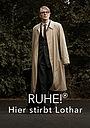 Фильм «Ruhe! Hier stirbt Lothar» (2021)