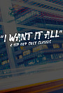 Фільм «I Want It All» (2022)