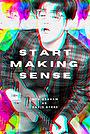 Фільм «Start Making Sense» (2021)