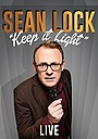 Фільм «Sean Lock: Keep It Light - Live» (2017)
