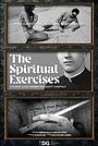 Фильм «The Spiritual Exercises» (2020)