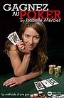 Фильм «Gagnez au poker by Isabelle Mercier - La méthode d'une pro» (2008)