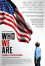 Фильм «Who We Are: A Chronicle of Racism in America» (2021)