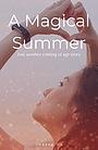 Фильм «A Magical Summer»