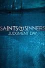 Фильм «Saints & Sinners Judgment Day» (2021)