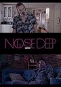 Фильм «Nose Deep»