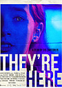 Фільм «They're Here» (2021)