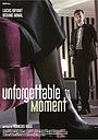 Фильм «Unforgettable Moment» (2019)