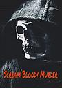 Фильм «Scream Bloody Murder»