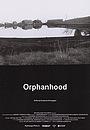 Фільм «Orphanhood» (2021)