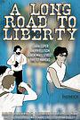 Фільм «A Long Road to Liberty» (2021)