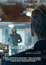 Фильм «A Better Half» (2021)