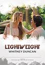 Фильм «Lightweight: Whitney Duncan» (2020)