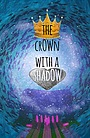 Мультфільм «The Crown with a Shadow» (2021)