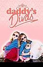 Сериал «Daddy's Divas»
