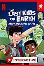 Мультфильм «The Last Kids on Earth: Happy Apocalypse to You» (2021)
