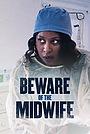 Фильм «Beware of the Midwife» (2021)
