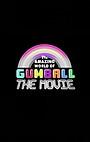 Мультфильм «The Amazing World of Gumball: The Movie»