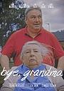 Фильм «Bye, Grandma!» (2021)