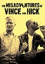 Серіал «The Misadventures of Vince and Hick» (2021 – ...)