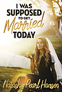Фильм «Natasha Pearl Hansen: I Was Supposed to Get Married Today» (2021)