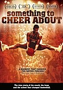 Фильм «Something to Cheer About» (2002)