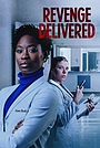 Фильм «Revenge Delivered» (2021)