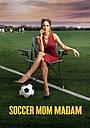 Фільм «Soccer Mom Madam» (2021)