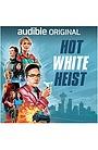 Серіал «Hot White Heist» (2021 – ...)