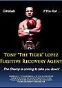 Фильм «Tony 'The Tiger' Lopez: Fugitive Recovery Agent» (2014)