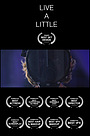 Фильм «Live A Little» (2015)