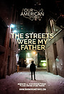 Фильм «The Streets Were My Father» (2021)