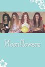 Сериал «Moonflowers» (2014 – ...)