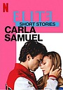Сериал «Элита: Короткие истории. Карла и Самуэль» (2021)