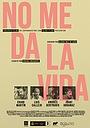 Фильм «No me da la vida: Malamente» (2021)