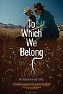 Фильм «To Which We Belong» (2021)