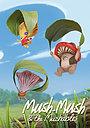 Сериал «Mush-Mush & the Mushables» (2020 – ...)