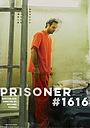 Фільм «Prisoner #1616»
