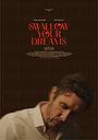Фильм «Swallow Your Dreams»
