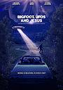 Фільм «Bigfoot, UFOs and Jesus» (2021)