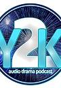 Серіал «Y2K Audio Drama» (2019 – ...)
