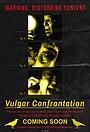Фильм «Vulgar Confrontation» (2021)