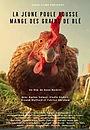 Фільм «La Jeune Poule Mange des Grains de Blé» (2021)