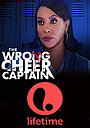 Фільм «The Wrong Cheer Captain» (2021)