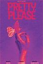 Фильм «Pretty, Please»