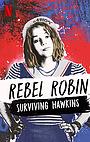 Серіал «Rebel Robin: Surviving Hawkins» (2021)