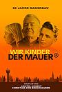 Фільм «Wir Kinder der Mauer» (2021)