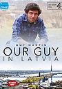 Фильм «Our Guy in Latvia» (2015)
